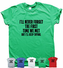Funny t shirt humour tee rude tops gifts ladies slogan shirts Never forget
