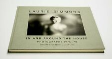 Laurie Simmons: In and Around the House, Photographs 1976-78, 2003. Hardcover.