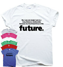 My Boyfriend Lives In The Future funny T shirts humour gift womens sarcastic top