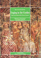 SINGING IN THE GARDEN. MUSIC AND CULTURE IN THE TUSCAN TRECENTO-MUSICA MEDIEVALE