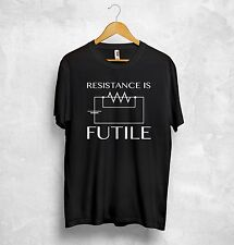 Resistance Is Futile T Shirt Top Electrotechnics Electrician Electronic Ohms Law