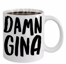Damn Gina- Funny Coffee Mug Tea Cup- Trendy Sayings- Gift for Friend, Him, Her