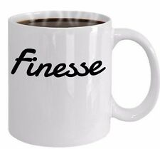 Finesse- Funny Coffee Mug Tea Cup- Trendy Sayings- Gift for Friend, Him, Her