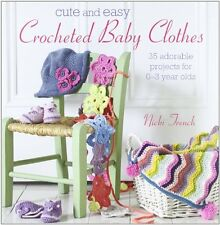 Cute and Easy Crocheted Baby Clothes by Nicki Trench 9781908170293