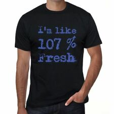 I'm Like 100% Fresh, maglietta uomo, slogan regalo 00325
