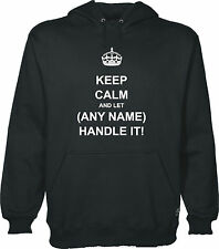 Keep Calm And Let ( SU TEXTO ) Handle It Personalizado Sudadera Con Capucha