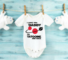 Star wars inspired I love you Daddy to Tatooine and back baby grow bodysuit vest