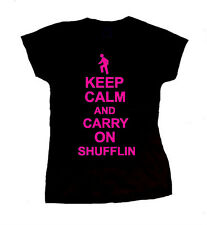 KEEP CALM AND CARRY ON SHUFFLIN EVERYDAY I'M IM SHUFFLING LMFAO LADIES T SHIRT