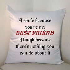 "Designed White 18"" Cushion - I Smile Because You're My Best Friend ....."
