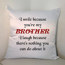 "Designed White 18"" Cushion - I Smile Because You're My Brother ....."