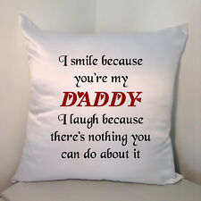 "Designed White 18"" Cushion - I Smile Because You're My Daddy ....."