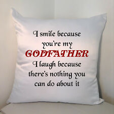 "Designed White 18"" Cushion - I Smile Because You're My God Father ....."