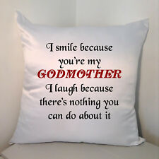 "Designed White 18"" Cushion - I Smile Because You're My GodMother ....."