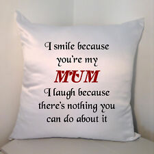 "Designed White 18"" Cushion - I Smile Because You're My Mum ....."