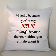 "Designed White 18"" Cushion - I Smile Because You're My Nan ....."