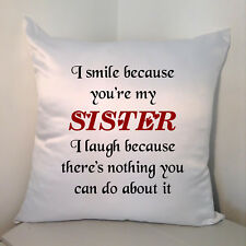 "Designed White 18"" Cushion - I Smile Because You're My Sister ....."