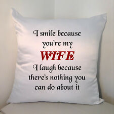 "Designed White 18"" Cushion - I Smile Because You're My Wife ....."