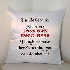 "Personalised White 18"" Cushion - I Smile Because You're My ......."