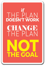 IF THE PLAN DOESNT WORK Sign life quote inspiration motivation