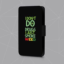 I Don't Do Drugs I Just Smoke Weed  Faux Leather Flip Phone Case Cover