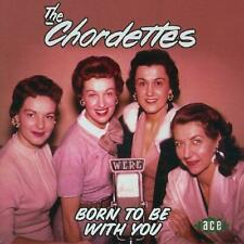 The Chordettes - Born to Be with You [Ace]