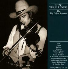 Trikont - Swamp Music, Vol. 9: New Trail Riders - The Big Cajun Squeeze
