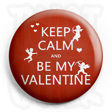 Keep Calm and be My Valentine Button Badge - 25mm Badges, Fridge Magnet Option