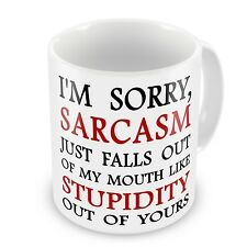 I'm Sorry, Sarcasm Just Falls Out Of My Mouth Novelty Coffee / Tea Mug