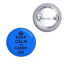 Blue Keep Calm and Carry On Button Badge 25mm/55mm/77mm Novelty Fun BadgeBeast