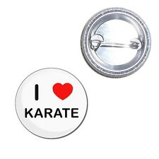 I Love Karate - Button Badge - Choice 25mm/55mm/77mm Novelty Fun BadgeBeast