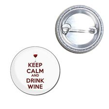 Keep Calm and Drink Wine - Button Badge - 25mm/55mm/77mm Novelty Fun BadgeBeast