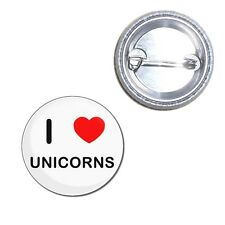 I Love Unicorns - Button Badge - Choice 25mm/55mm/77mm Novelty Fun BadgeBeast