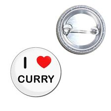 I Love Curry - Button Badge - Choice 25mm/55mm/77mm Novelty Fun BadgeBeast