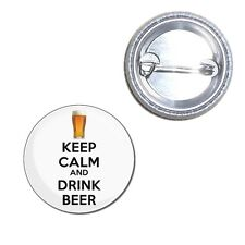 Keep Calm and Drink Beer - Button Badge 25mm/55mm/77mm Novelty Fun BadgeBeast