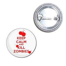 Keep Calm and Kill Zombies - Button Badge 25mm/55mm/77mm Novelty Fun BadgeBeast
