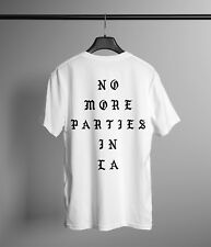 No More Parties in LA Shirt 3w Life Of Yeezus I Feel Like Pablo Kanye West Yeezy