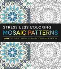 Stress Less Coloring - Mosaic Patterns: 100+ Coloring Pages for Peace and Rela