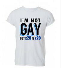 I'm Not Gay But 20 Is 20 Funny Humour Pride Ladies Mens Tshirt T-shirt Womens
