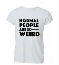 Normal People Are So Weird Hipster Tumblr Ladies Mens Tshirt T-shirt Womens