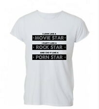 Look Like Movie Star Do It Like A Porn Star Ladies Mens Tshirt T-shirt Womens
