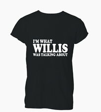 I'm What Willis Was Talkin About Diff'rent Ladies Mens T-Shirt Tshirt Womens
