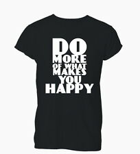 Do More What Makes You Happy Hipster Ladies Mens T-Shirt Tshirt Womens