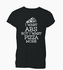 I Want Abs Funny Hipster  Pizza Swag Meme  Ladies Mens T-Shirt Tshirt Womens