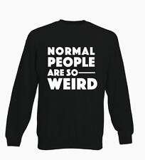 Normal People Are So Weird Hipster Tumblr Mens Sweater Ladies Jumper Sweats