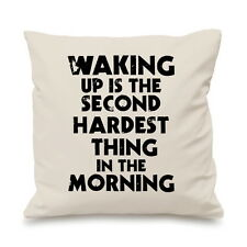 Waking Up Is The Second Hardest Thing Morning Custom Cushion Cover Gift