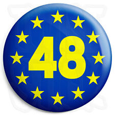 48% EU Referendum - 25mm European Union Button Badge with Fridge Magnet Option