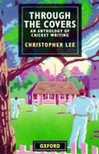 THROUGH THE COVERS: AN ANTHOLOGY OF CRICKET WRITING., Lee, Christopher (edit).,