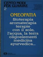 OMEOPATIA - CENTO MODI PER GUARIRE 2 MEDICINA/MEDICINE ALTERNATIVE