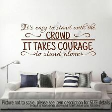"""It takes courage to stand alone""- Inspiring quote Decal Motivational Wall Stick"
