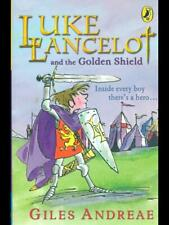 LUKE LANCELOT AND THE GOLDEN SHIELD RAGAZZI  GILES ANDREAE PUFFIN BOOKS 2004
